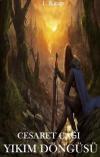 Yıkım Döngüsü Serisi: Cesaret Çağı - Fantastik Kurgu - 1. Kitap Tamamlandı -