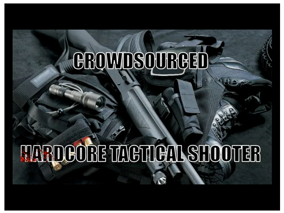 Crowdsourced Hardcore Tactical Shooter