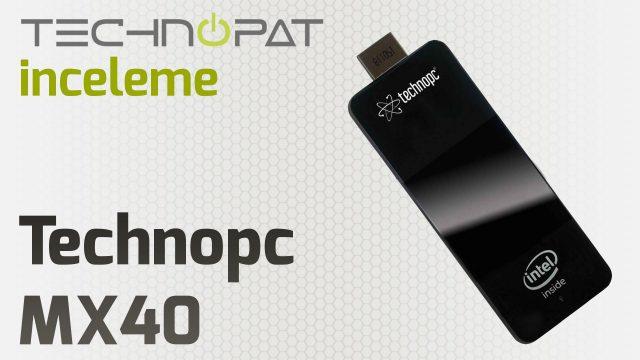 Technopc MX40 Stick PC İncelemesi