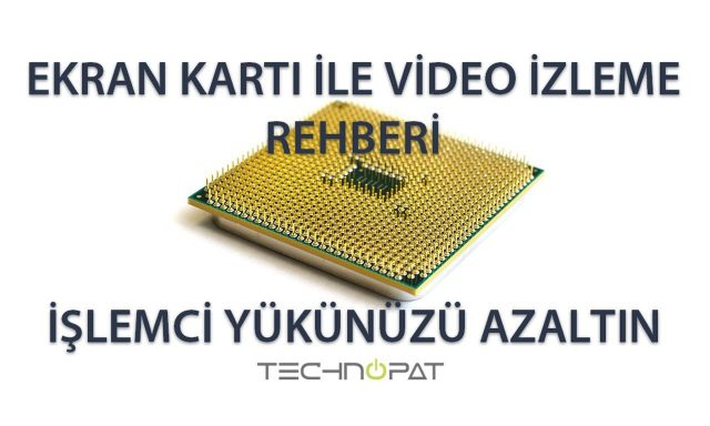 Ekran Kartı ile Video İzleme Rehberi