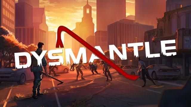 Dysmantle best survival games